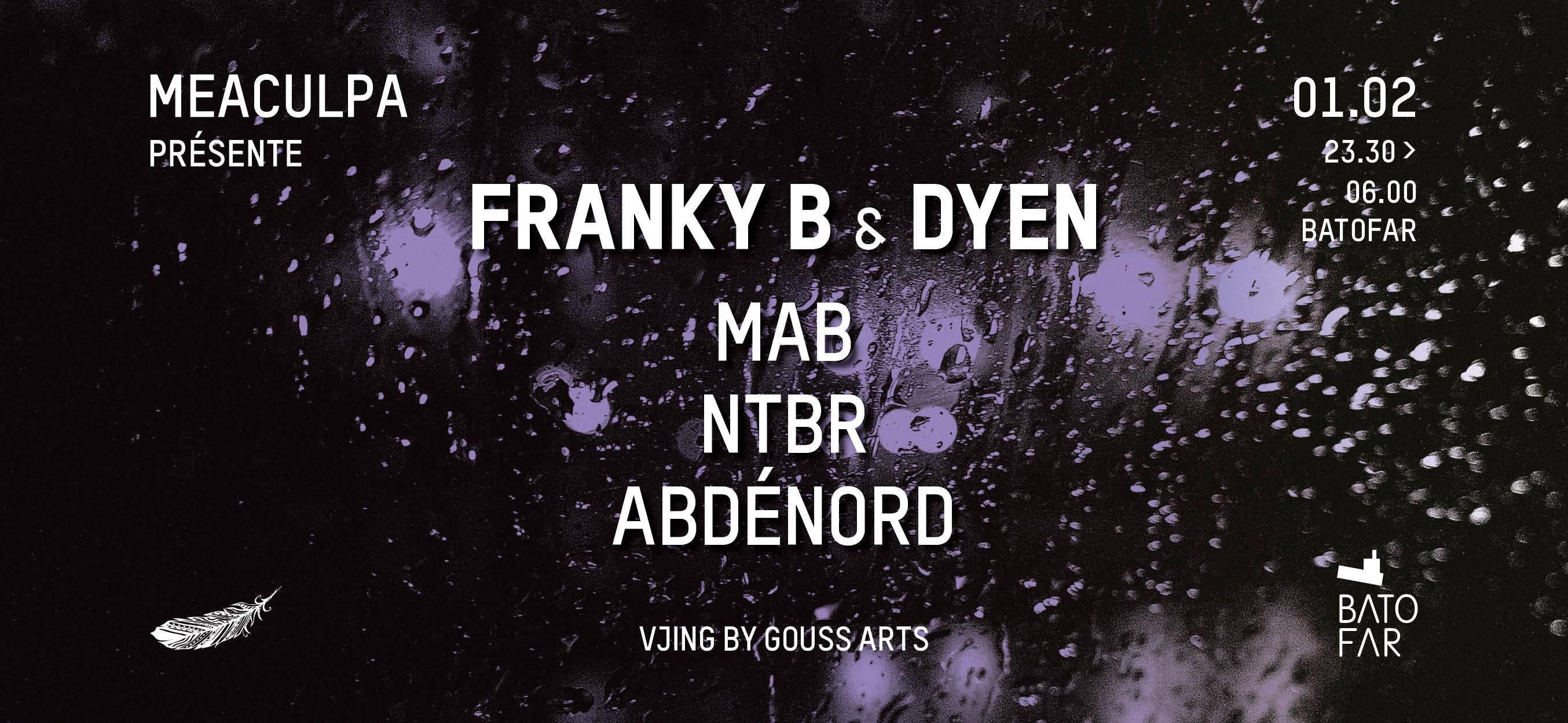 Meaculpa invite : Franky B & Dyen / Mab / NTBR / Abdénord