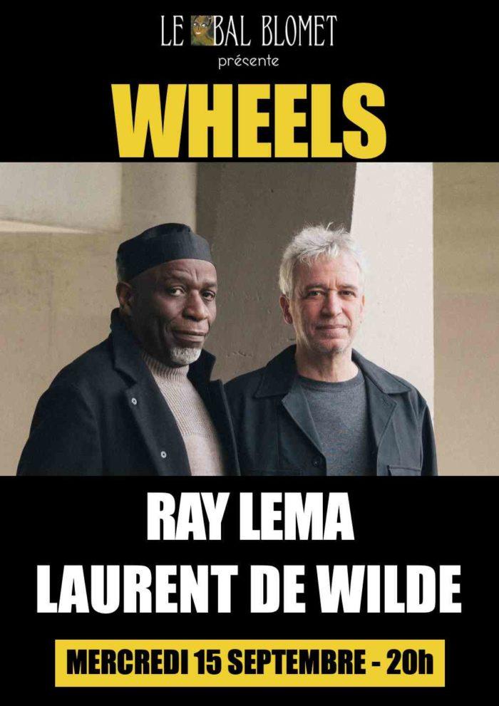 WHEELS – RAY LEMA & LAURENT DE WILDE