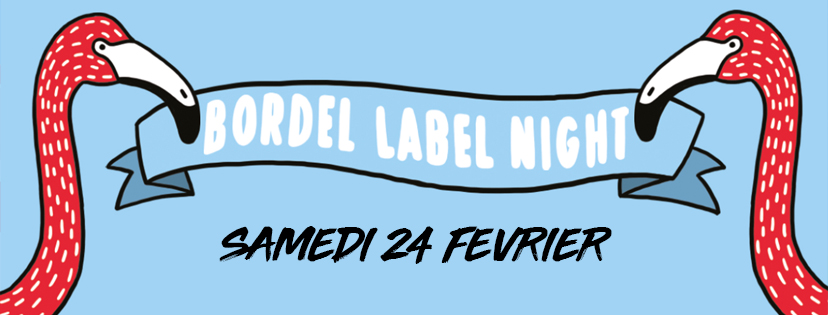 Bordel Label Night : soirée de fermeture du Batofar
