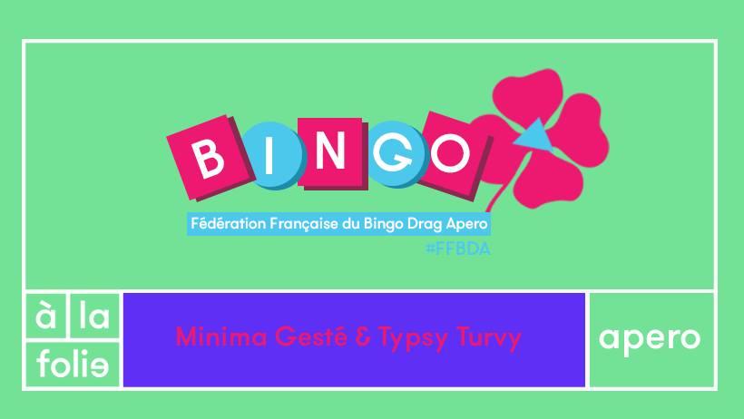 FF Bingo Drag Apero w/ Minima Gesté & Tipsy Turvy+ DJ Set