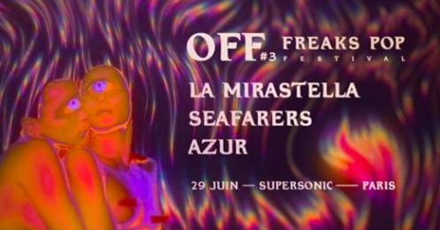 Freaks Pop Festival OFF #3 PARIS : La Mirastella, Seafarers, AZUR (live)