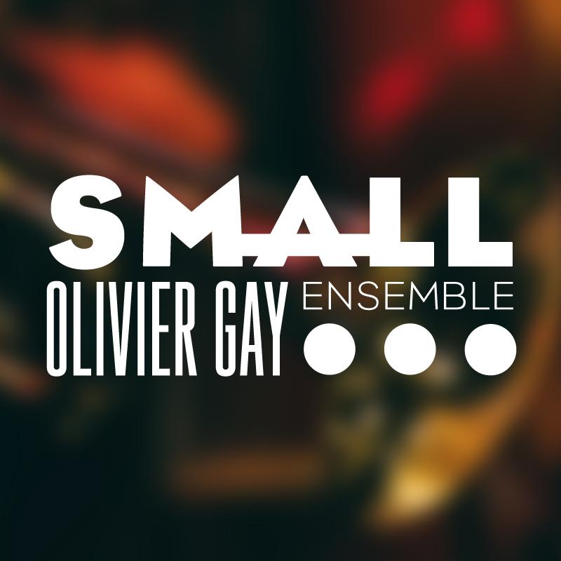 Olivier Gay Small Ensemble