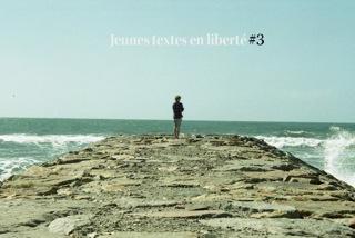 Jeunes Textes en Liberté #3
