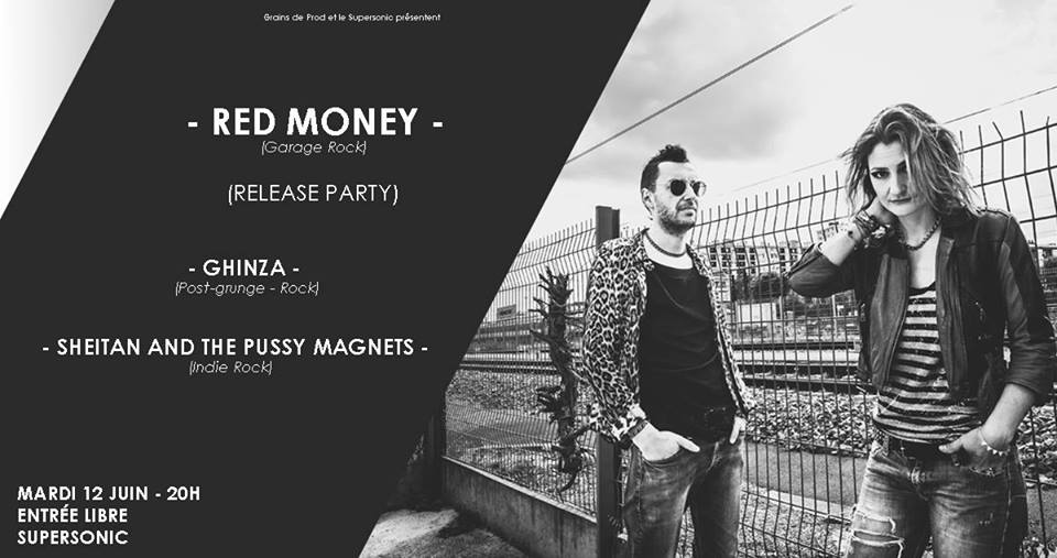 RED MONEY (Release Party) - Ghinza - Sheitan & the Pussy Magnets