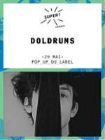 DOLDRUMS @ POP-UP DU LABEL