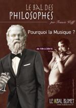 LE BAL DES PHILOSOPHES – POURQUOI LA MUSIQUE ?
