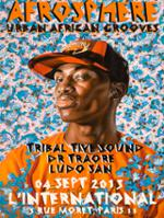 AFROSPHÈRE#2 : TRIBAL TIVE SOUND (Live) x DR TRAORE (DJ) + LUDO SAN (DJ)