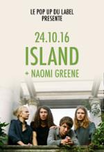 ISLAND + NAOMI GREENE @ Le Pop Up du Label