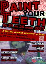 Paint Your Teeth #2 : Le festival japonais alternatif !