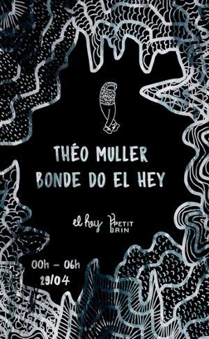 EL HEY X PETIT BAIN : THÉO MULLER + BONDE DO EL HEY