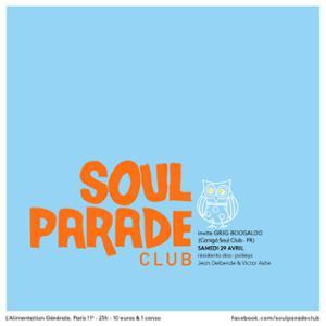 SOUL PARADE CLUB #56 DJS SUPERFREAK & VICTOR ASHE + GUEST LAURENT REUS