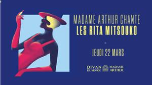 Madame Arthur Chante Rita Mitsouko