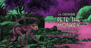 SOLD OUT - La croisière de Pete the Monkey