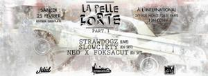 La Pelle Forte Part.1 // Strawdogz + Slowciety + Neo x Foksacut