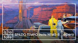 Spazio Tempo invite Nems-B