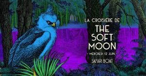 La croisière de The Soft Moon + Guest