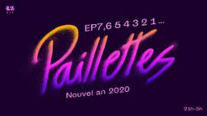 EP7, 6 5 4 3 2 1 __ Paillettes ! Nouvel An 2020 !