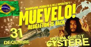 MUEVELO  SPECIAL NOUVEL AN  invite GYSTERE + LUDO SAN + GRANDPAMINI + MC C-IMPERATRIZ