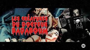 Halloween : Les créatures du Docteur Badaboum