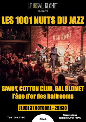 LES 1001 NUITS DU JAZZ – SAVOY, COTTON CLUB ET BAL BLOMET, l'âge d'or des BALLROOMS, de Chick WEBB à Count BASIE