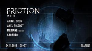 Friction invite : Andre Crom / Axel Picodot / Mediane / Sagarto