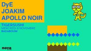 Tigersushi présente : Joakim, DyE et Apollo Noir