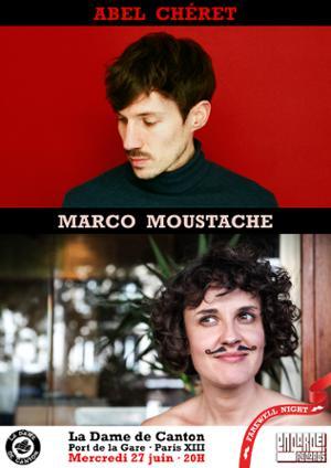 MARCO MOUSTACHE + ABEL CHERET