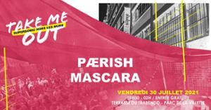 Paerish • Mascara en concert / Take Me Out