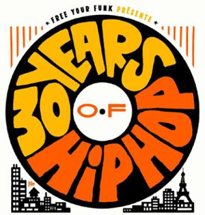FREE YOUR FUNK : 30 YEARS OF HIP HOP