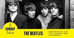 Sunday Tribute - The Beatles // Supersonic