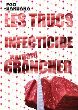 LES TRUCS (Release Party) + INFECTICIDE + BERNARD GRANCHER