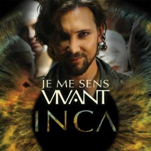 INCA - JE ME SENS VIVANT
