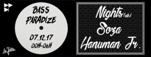 BASS PARADIZE / Nights / Soza / Hanuman Jr