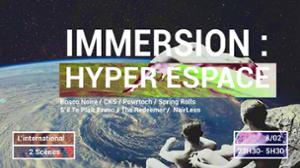 Immersion : Hyper Espace