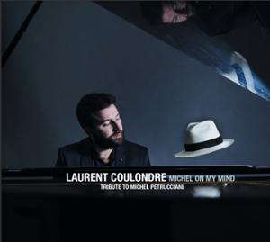 "Laurent COULONDRE ""Michel On My Mind"""