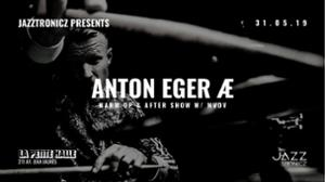 Jazztronicz presents Anton Eger Æ + In Expansion