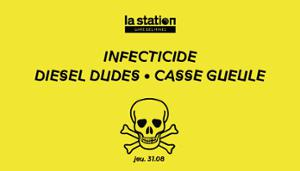 INFECTICIDE • DIESEL DUDES • CASSE GUEULE