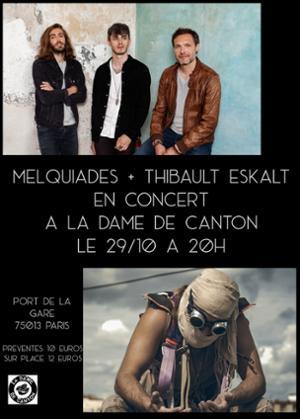 MELQUIADES + 1ère partie Thibault Eskalt