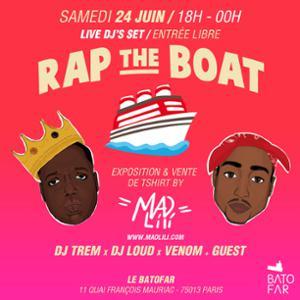 RAP THE BOAT le 24 juin sur la terrasse du BATOFAR + Guests + Expo By Mad Lili -vente de T-shirts LOVE DEALER / ENTRÉE LIBRE