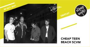 Cheap Teen • Beach Scvm • Nothing To Tell / Supersonic (Free entry)
