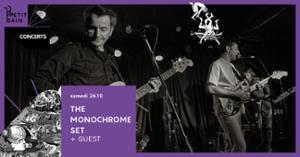 THE MONOCHROME SET + GUEST / PETIT BAIN / 26.10