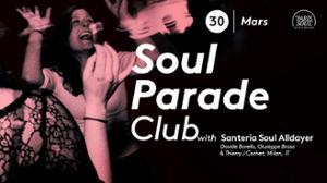 Soul Parade Club 67 | Guest Santeria Soul Alldayer (Milan, IT)