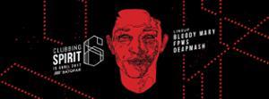 Clubbing Spirit #6 : Bloody Mary, FPWS, Deapmash @Batofar