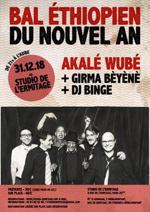 NOUVEL AN AVEC AKALÉ WUBÉ & GIRMA BÈYÈNÈ + DJ BINGE