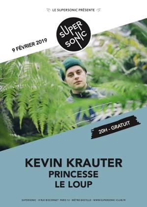 Kevin Krauter (Bayonet Rec) • Princesse • Le Loup / Supersonic