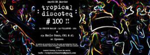 Tropical Discoteq # 100 à Paris !