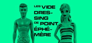 LES VIDE DRESSING DE POINT ÉPHÉMÈRE