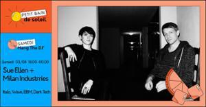 Hang the DJ | Sue Ellen + Milan Industrries / Petit Bain