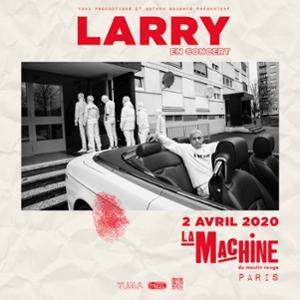 LARRY • La Machine du Moulin Rouge, Paris • 2 avril 2020