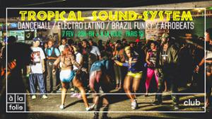 Tropical Sound-System — Dancehall, Latino, Funk Brazil et Afro